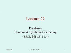 Lecture 22 Databases Numeric Symbolic Computing SG 11