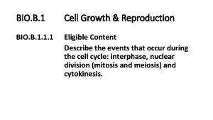 BIO B 1 Cell Growth Reproduction BIO B