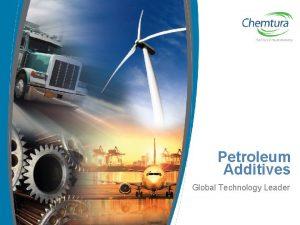 Petroleum Additives Global Technology Leader Global Technology Leader