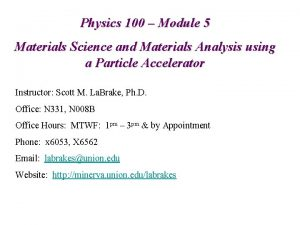 Physics 100 Module 5 Materials Science and Materials