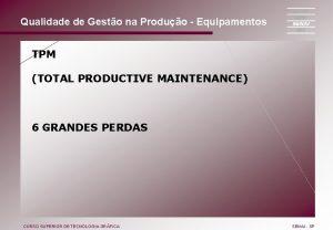 Qualidade de Gesto na Produo Equipamentos TPM TOTAL