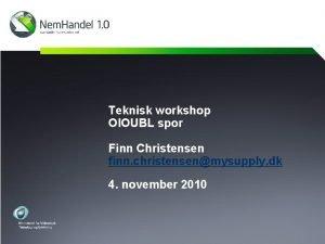 Teknisk workshop OIOUBL spor Finn Christensen finn christensenmysupply