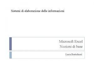 Sistemi di elaborazione delle informazioni Microsoft Excel Nozioni