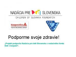 Podporme svoje zdravie Projekt podporila Nadcia pre deti