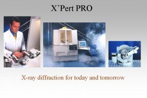 XPert PRO Xray diffraction for today and tomorrow