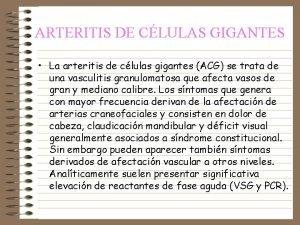 ARTERITIS DE CLULAS GIGANTES La arteritis de clulas