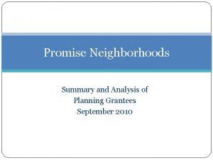 Promise Neighborhoods Summary and Analysis of Planning Grantees