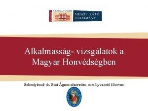 Alkalmassg vizsglatok a Magyar Honvdsgben Sebestynn dr Sasi