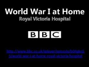 World War I at Home Royal Victoria Hospital