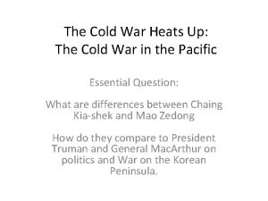 The Cold War Heats Up The Cold War