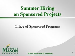 Summer Hiring on Sponsored Projects Office of Sponsored