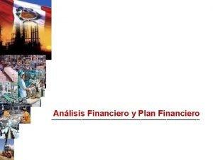 Anlisis Financiero y Plan Financiero CONCEPTOS BSICOS LA