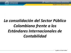 La consolidacin del Sector Pblico Colombiano frente a