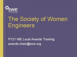 The Society of Women Engineers FY 21 WE