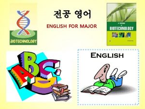 ENGLISH FOR MAJOR 1 English Language English is