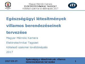 Magyar Mrnki Kamara ELEKTROTECHNIKAI TAGOZAT Ktelez szakmai tovbbkpzs