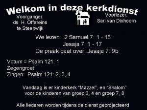 Voorganger ds H Offereins te Steenwijk Voorlezer Sari