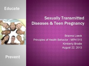Educate Sexually Transmitted Diseases Teen Pregnancy Brianna Loeck