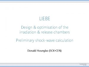 LIEBE Design optimisation of the irradiation release chambers