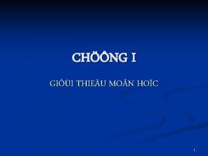 CHNG I GII THIEU MO N HOC 1