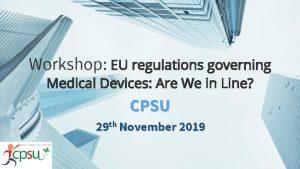 Workshop EU regulations governing Medical Devices Are We