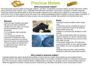 Precious Metals What are precious metals The most