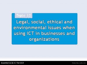Legal social ethical and environmental issues when using