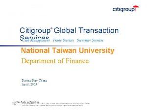 Citigroup Global Transaction Services National Taiwan University Department