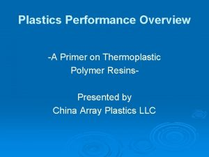 Plastics Performance Overview A Primer on Thermoplastic Polymer