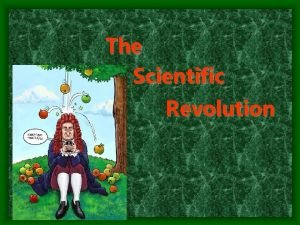 The Scientific Revolution What is a Revolution A