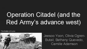 Operation Citadel and the Red Armys advance west