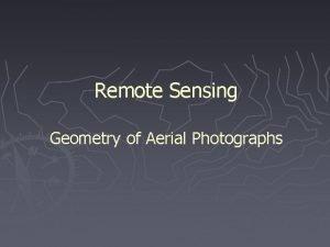 Remote Sensing Geometry of Aerial Photographs 1 Geometry