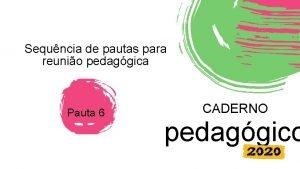 Sequncia de pautas para reunio pedaggica Pauta 6