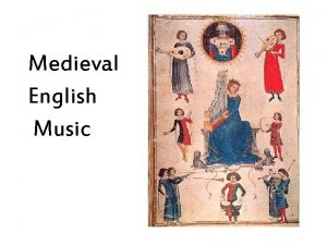 Medieval English Music Medieval English Music We use