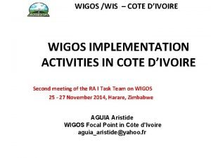 WIGOS WIS COTE DIVOIRE WIGOS IMPLEMENTATION ACTIVITIES IN