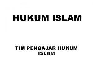 HUKUM ISLAM TIM PENGAJAR HUKUM ISLAM ALASAN HUKUM