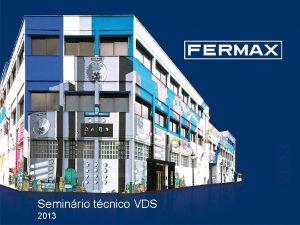 Departamento tcnico Sistema VDS Seminrio tcnico VDS 2013