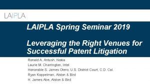 LAIPLA Spring Seminar 2019 Leveraging the Right Venues