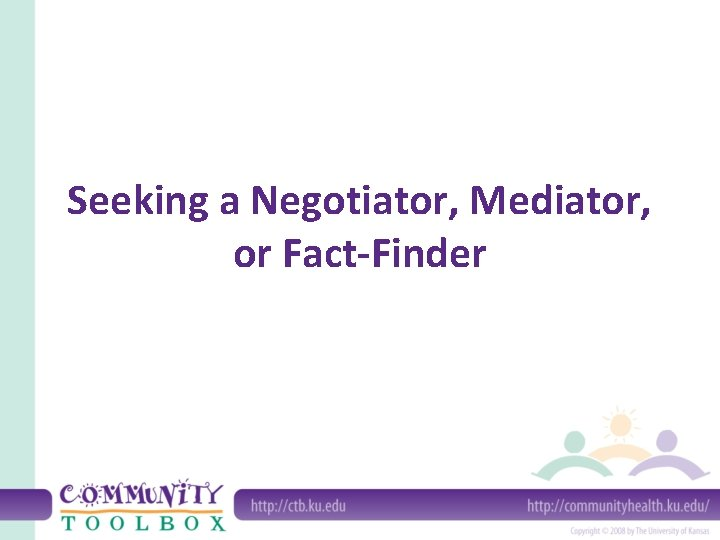 Seeking a Negotiator Mediator or FactFinder Introduction Before