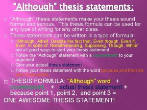 Although thesis statements Although thesis statements make your