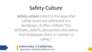Safety Culture Safety culture refers to the ways