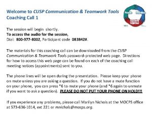 Welcome to CUSP Communication Teamwork Tools Coaching Call