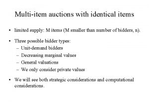 Multiitem auctions with identical items limited supply M