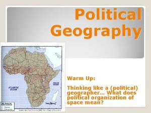 Political Geography Warm Up Thinking like a political