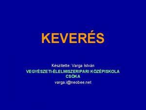 KEVERS Ksztette Varga Istvn VEGYSZETILELMISZERIPARI KZPISKOLA CSKA varga