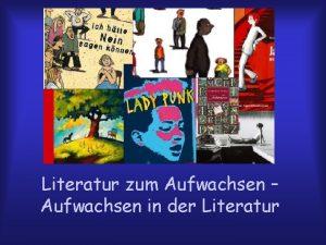 Literatur zum Aufwachsen Aufwachsen in der Literatur Entwicklungsaufgaben