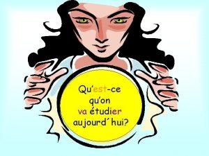 Questce quon va tudier aujourdhui Questce On va