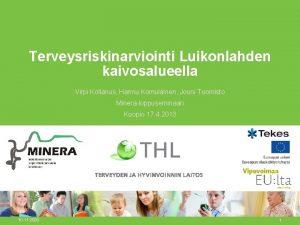 Terveysriskinarviointi Luikonlahden kaivosalueella Virpi Kollanus Hannu Komulainen Jouni