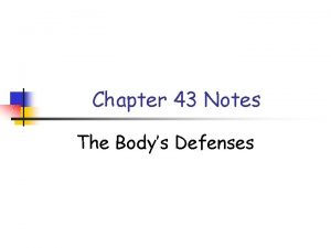 Chapter 43 Notes The Bodys Defenses Nonspecific Defenses