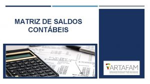MATRIZ DE SALDOS CONTBEIS MATRIZ DE SALDOS CONTBEIS